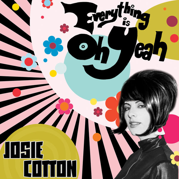 Josie Cotton - Everything is Oh Yeah