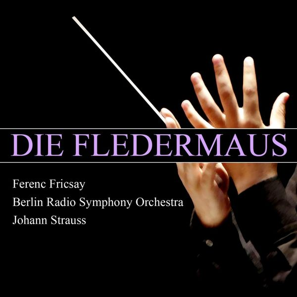 Berlin Radio Symphony Orchestra - Die Fledermaus