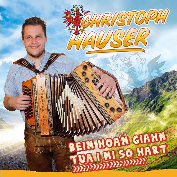 Christoph Hauser - Beim Hoam giahn tua i mi so hart