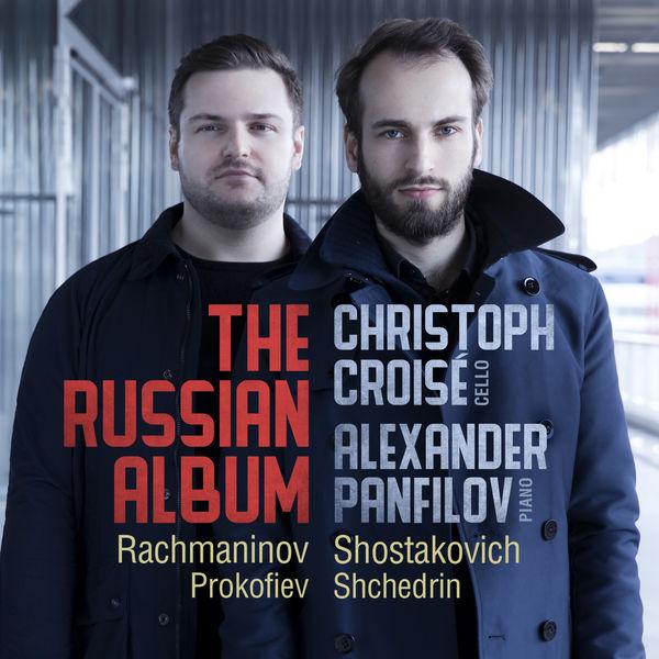 Christoph Croisé - The Russian Album: Rachmaninov; Shostakovich; Prokofiev; Shchedrin