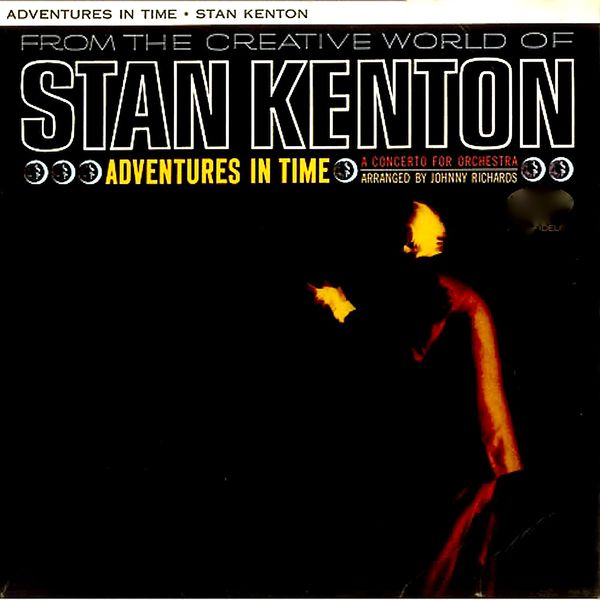 Stan Kenton - Adventures In Time, A Concerto For Orchestra