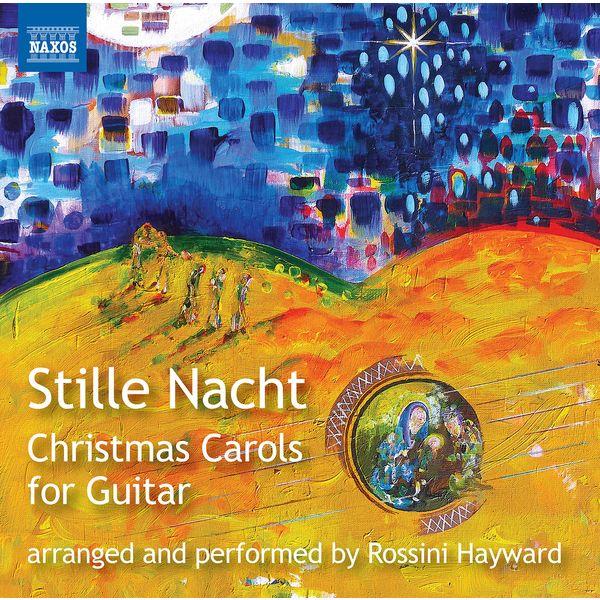 Rossini Hayward - Stille Nacht: Christmas Carols for Guitar