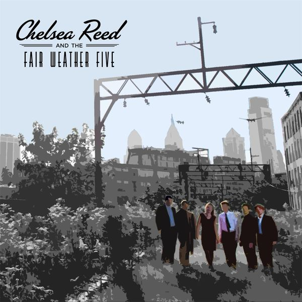 Chelsea Reed and the Fair Weather Five - Chelsea Reed and the Fair Weather Five