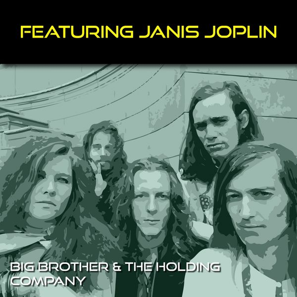Big Brother & The Holding Company - Featuring Janis Joplin