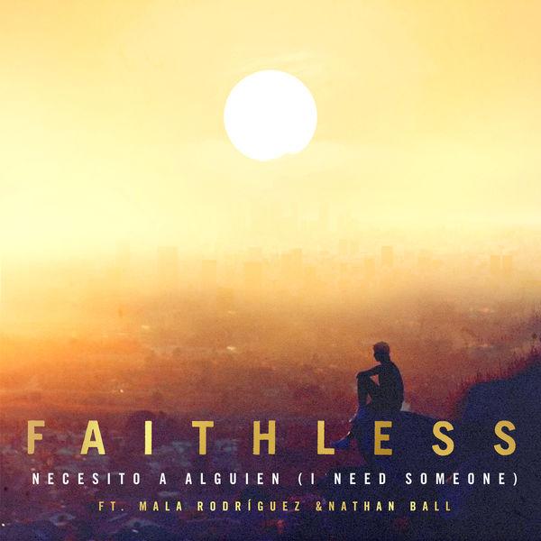 Faithless - Necesito a alguien (I Need Someone) [feat. Nathan Ball & Mala Rodríguez]