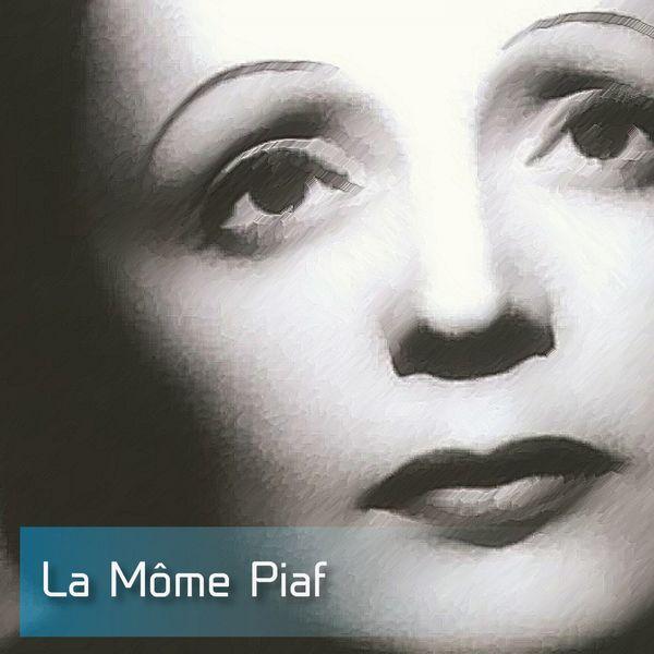 Edith Piaf - La môme piaf