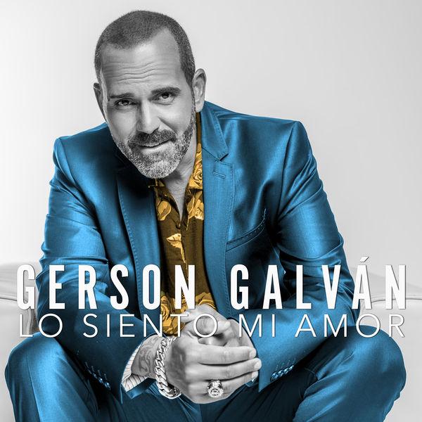 Gerson Galván - Lo Siento Mi Amor
