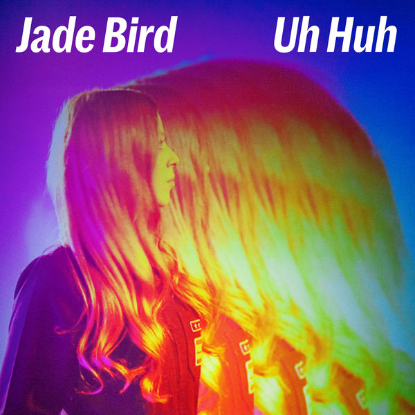 Jade Bird|Uh Huh
