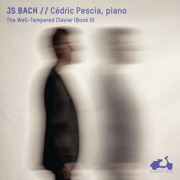 Cédric Pescia - J. S. Bach: Das wohltemperierte Klavier, Buch II