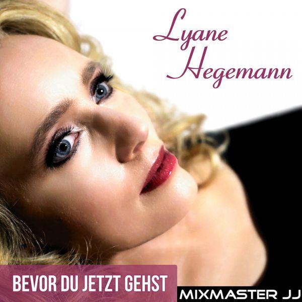 Lyane Hegemann - Bevor du jetzt gehst (Mixmaster JJ Fox Mix)