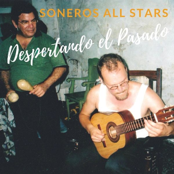 Soneros All Stars - Despertando el Pasado