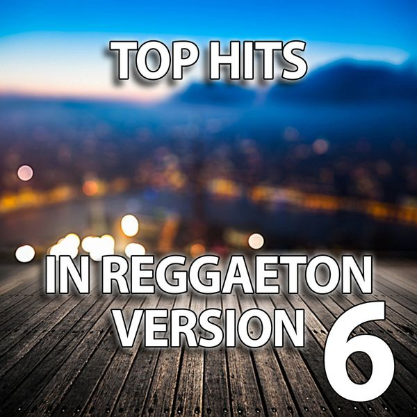 Top Hits in Reggaeton Version, Vol  6 | Reggaeboot to stream in hi