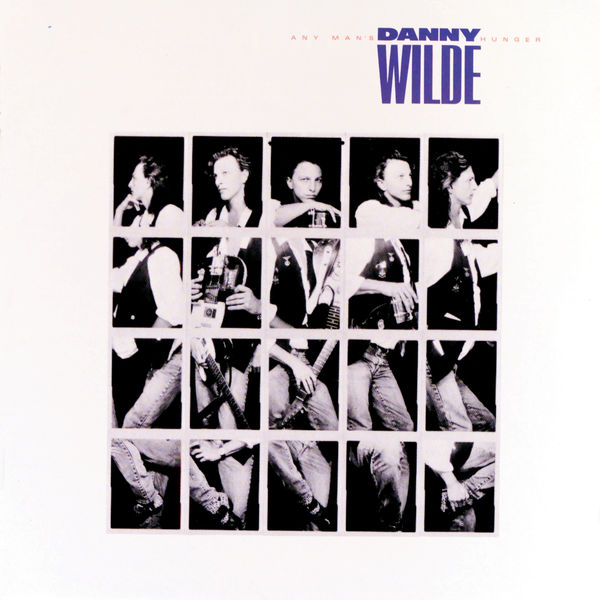 Danny Wilde - Any Man's Hunger