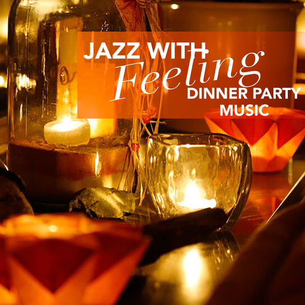 Various Artists - Jazz With Feeling Dinner Party Music