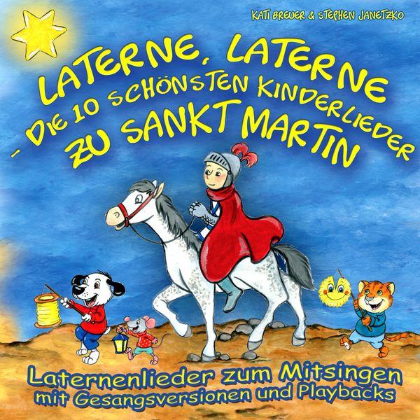 Stephen Janetzko - Laterne, Laterne - Die 10 schönsten Kinderlieder zu Sankt Martin (Laternenlieder zum Mitsingen mit Gesangsversionen und Playbacks)