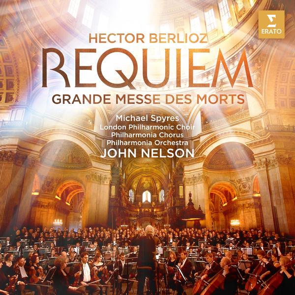 John Nelson Berlioz: Requiem (Grande Messe des morts) [Live]