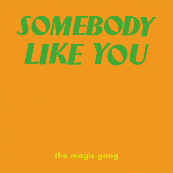 The Magic Gang - Somebody Like You