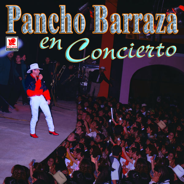 Pancho Barraza - Pancho Barraza en Concierto