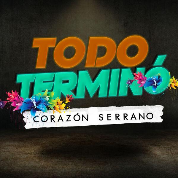 Corazón Serrano - Todo Terminó