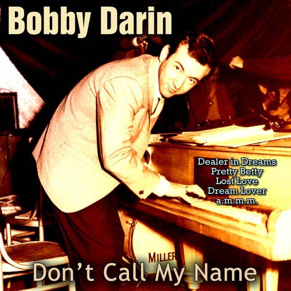 Album Don't Call My Name, Bobby Darin | Qobuz: download and ...