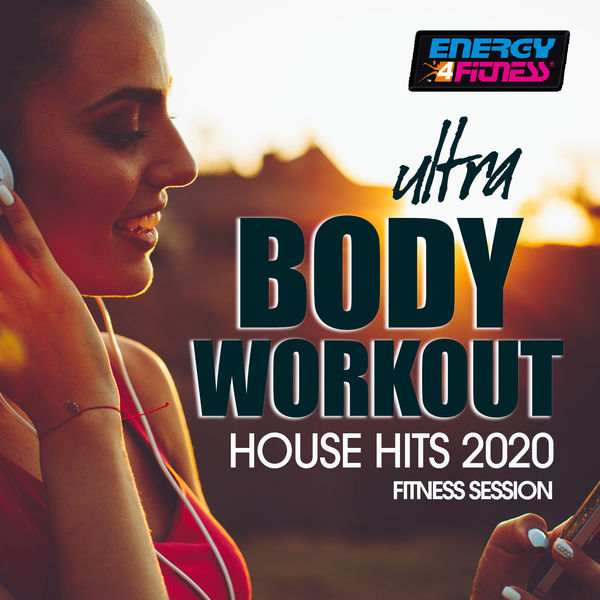Various Artists - Ultra Body Workout House Hits 2020 Fitness Session