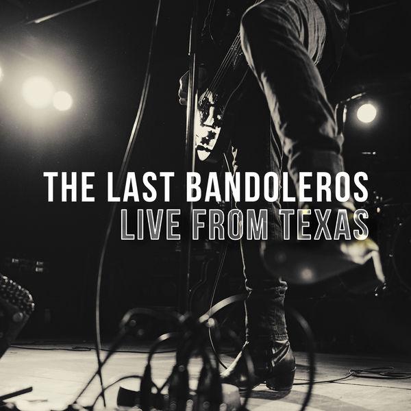 The Last Bandoleros - Live from Texas