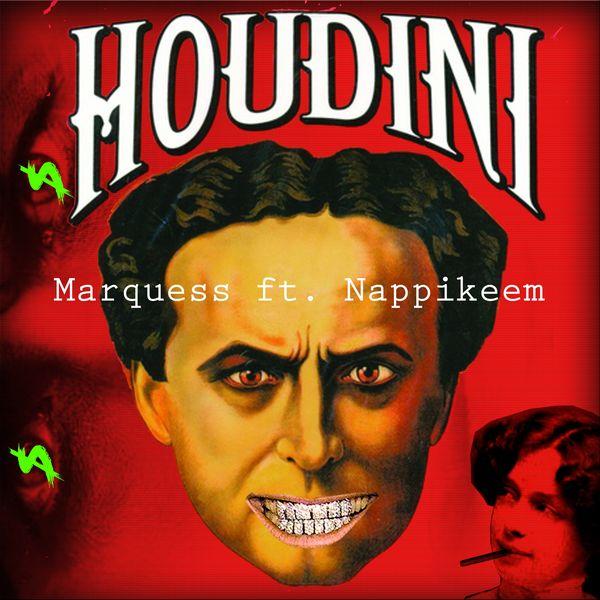 Marquess - Houdini (feat. Nappikeem)