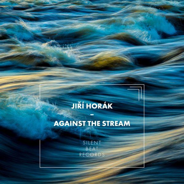 Jiří Horák - Against the Stream