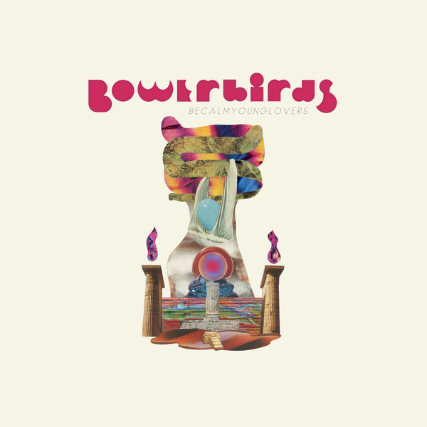 Bowerbirds The Party