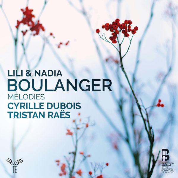 Cyrille Dubois - Boulanger (Lili et Nadia) : Mélodies