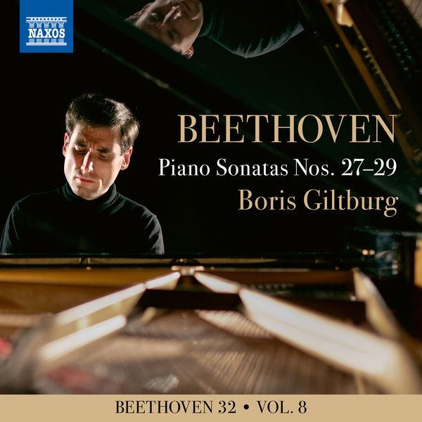 Boris Giltburg|Beethoven 32, Vol. 8: Piano Sonatas Nos. 27-29