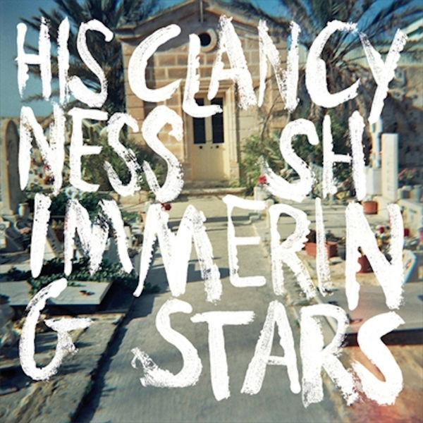 His Clancyness - His Clancyness / Shimmering Stars