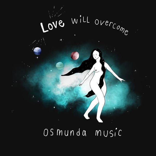 Osmunda Music - Love Will Overcome