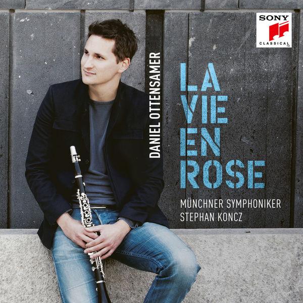 Daniel Ottensamer - La vie en rose (Françaix, Debussy, Saint-Saëns, Guglielmi, Milhaud, Giraud)