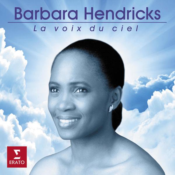 Barbara Hendricks - La voix du ciel