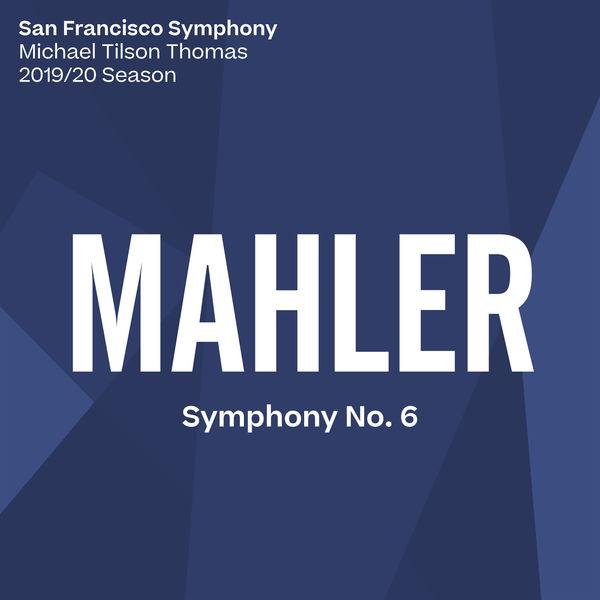 San Francisco Symphony - Mahler: Symphony No. 6