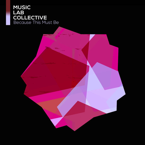 Music Lab Collective - Because This Must Be