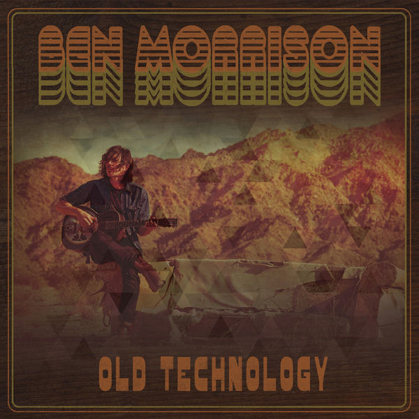 Ben Morrison - Old Technology