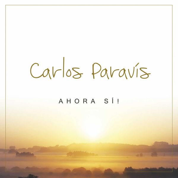Carlos Paravis - Ahora Sí!
