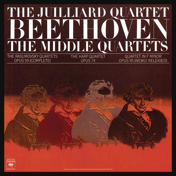 Juilliard String Quartet - Beethoven: The Middle Quartets, Op. 59 Nos. 1 - 3; Op. 74 & Op. 95 (Remastered)