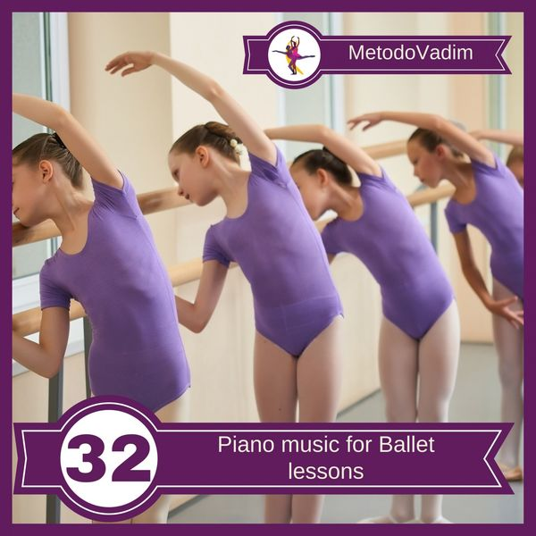 MetodoVadim - Piano Music for Ballet Lessons
