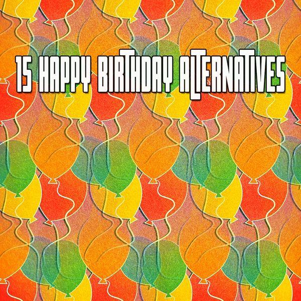 Happy Birthday Party Crew - 15 Happy Birthday Alternatives