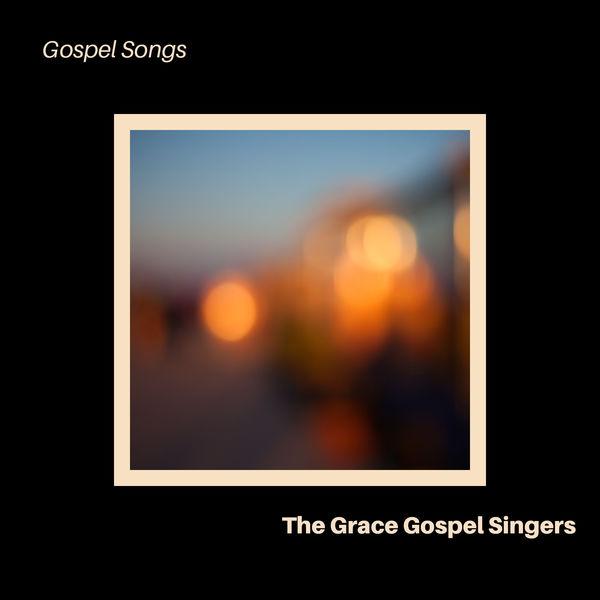 The Grace Gospel Singers - Gospel Songs