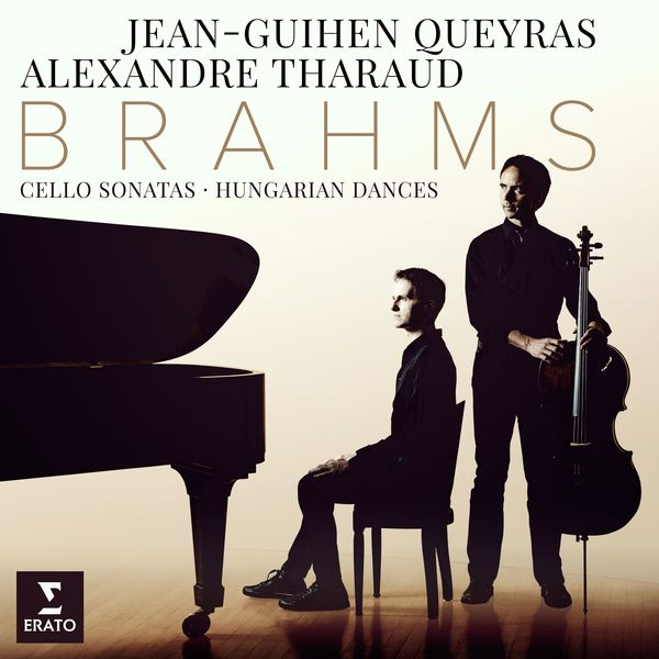 Jean-Guihen Queyras - Brahms : Cello Sonatas - 6 Hungarian Dances