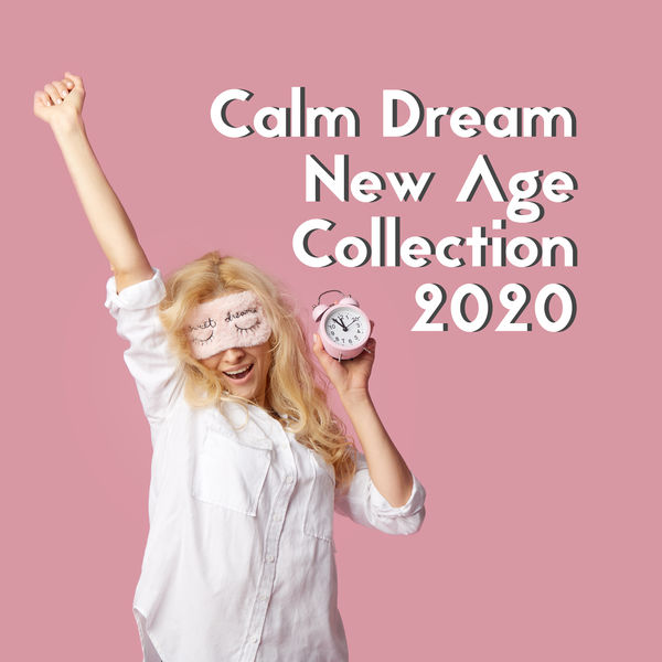 Sleepy Sounds - Calm Dream New Age Collection 2020