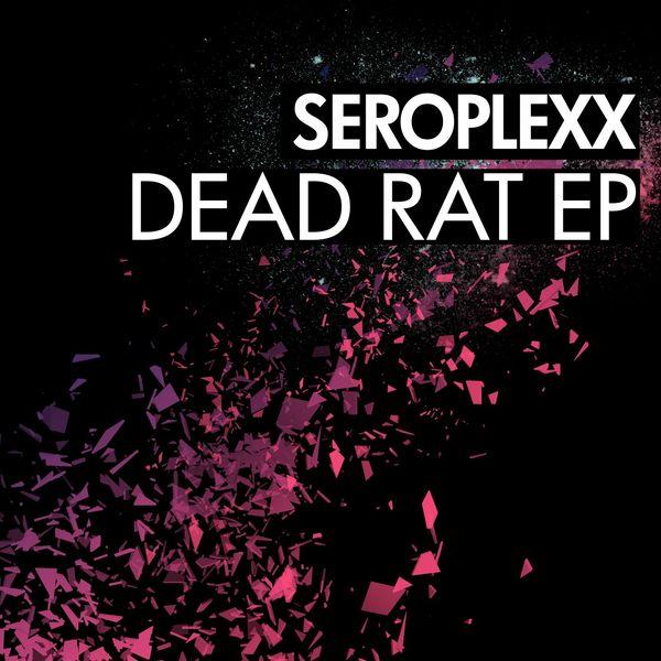 Seroplexx - Dead Rat EP