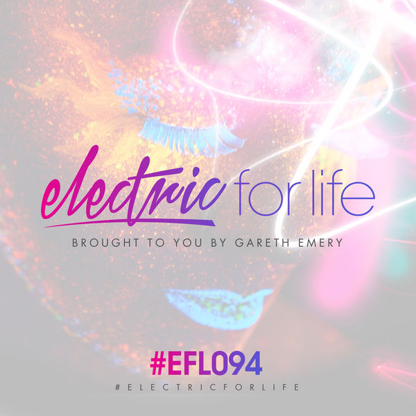 Gareth Emery - Electric For Life Episode 094