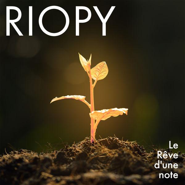 RIOPY - Le Rêve d'une note