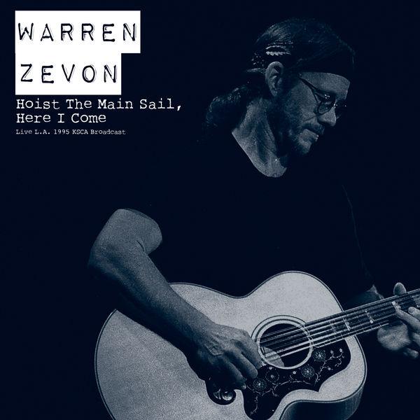 Warren Zevon - Hoist The Main Sail, Here I Come