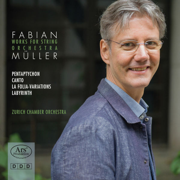 Zurich Chamber Orchestra - Fabian Müller: Works for String Orchestra